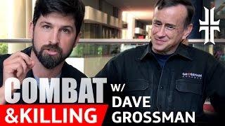 Pt.1 - Dave Grossman discusses Combat and Killing