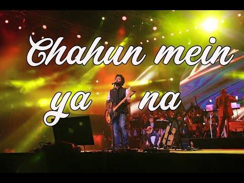 Arijit singh live   Chahun main ya na  Aashiqui 2
