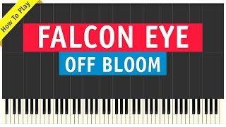 Off Bloom - Falcon Eye - Piano Cover (How To Play Tutorial   From FIFA18 Soundtrack)
