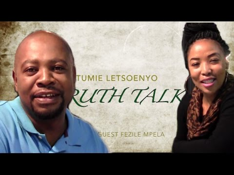Truth Talk with Tumie Letsoenyo special guest Fezile Mpela