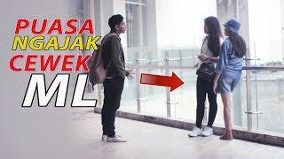 GILA PUASA NGAJAK CEWEK ML - PRANK INDONESIA