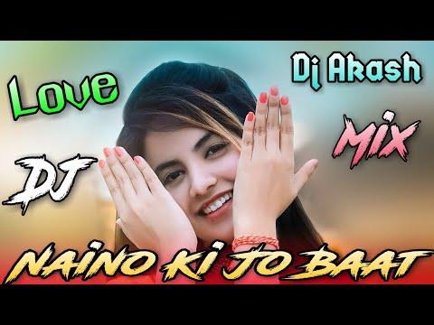 Xxx Mp4 Naino Ki Jo Baat Naina Jane Dholki Mix By Dj Akash Bhabaniganj 3gp Sex