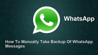 How To Manually Take Backup Of WhatsApp Messages