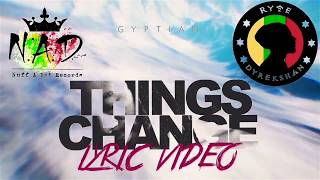 Gyptian - Things Change