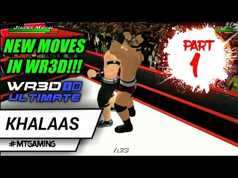 WR3D WWE MOD | WR3D NEW MOVES PART 1 | WR3D KHALAAS JINDER MAHAL | WR3D 2018 MOD | WR3D LATEST MOVES