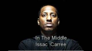 In The Middle - Isaac Carree