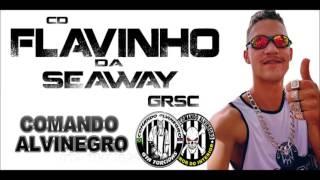 CD FLAVINHO DA SEAWAY - TOCA GRSC COMANDO ALVINEGRO - ( STUDIO VDP ) ♫