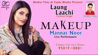 Makeup   Mannat Noor Live (Full Song) Gurmeet Singh   Vinder Nathumajra   Latest Punjabi Songs 2018