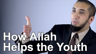 How Allah Helps the Youth - Nouman Ali Khan - Quran Weekly