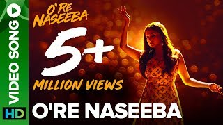 O Re Naseeba - Full Video Song | Monali Thakur | Krishika Lulla