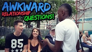 AWKWARD RELATIONSHIP QUESTIONS -