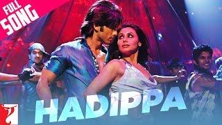 Hadippa - Full Song | Dil Bole Hadippa | Rani Mukerji