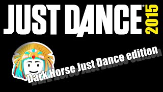 Dark Horse - Katy Perry ( Just Dance EDITION )