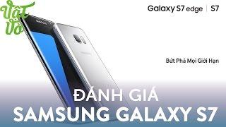 Vật Vờ| Đánh giá chi tiết Samsung Galaxy S7: hoàn thiện ở nhiều góc độ