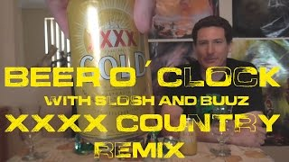 The Beer O'Clock with Slosh & Buuz XXXX Gold Country Remix!