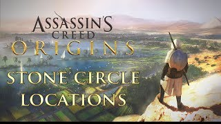 Assassin's Creed Origins All Stone Circle Locations - Bayek's Promise