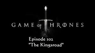 Game of Thrones Review - Episode 1-02: The Kingsroad