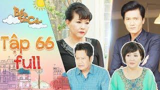 Bố là tất cả   tập 66 full: Cô Ngân tức giận lớn tiếng với Minh Nhân vì quan tâm mẹ vợ hơn ba ruột