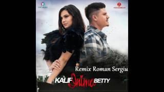 Kalif feat. Betty - Inima Remix 2016
