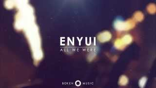 Enyui - All We Were