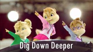 The Chipettes - Dig Down Deeper