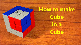 How to make Cube in a Cube pattern with 3x3 Rubik's Cube