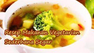 Resep Makanan Vegetarian Sederhana Segar