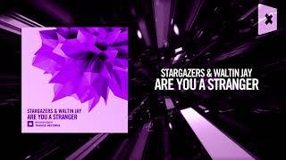 Stargazers & Waltin Jay - Are you a stranger (Amsterdam Trance)
