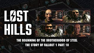 Lost Hills & The Beginning of the Brotherhood of Steel - The Story of Fallout 1 Part 10