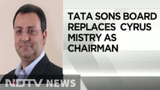 Tata Sons Board Replaces Cyrus Mistry As Chairman