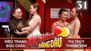 MẸ CHỒNG - NÀNG DÂU | Tâp 31 FULL | Diệu Trang - Bửu Châu | Thị Thúy - Thanh Vân | 141017👭