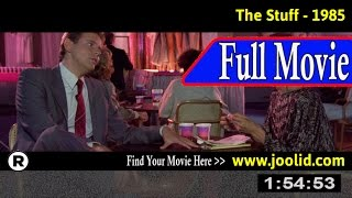 Watch: The Stuff (1985) Full Movie Online