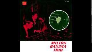 Milton Banana Trio   (1965) - Full Album