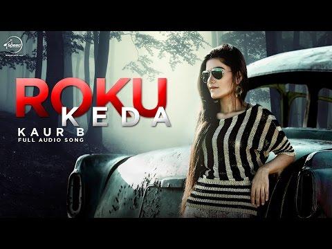 Roku Kehra (Full Audio Song) | Kaur B | Punjabi Song Collection | Speed Records