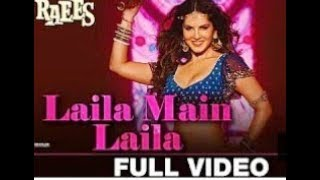 Laila Main Laila- Full video  Raees  Shah Rukh khan  by sanny Leion