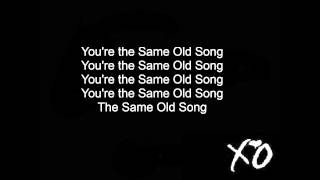 Same Old Song - The Weeknd Lyrics