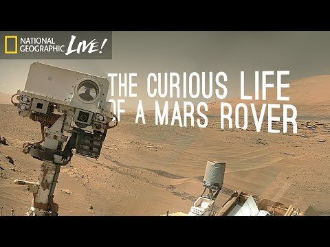 The Curious Life of a Mars Rover Nat Geo Live