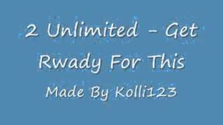 2 Unlimited - Get Ready For This