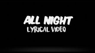 All Night | Lyrical Video | Noddy Khan | Cafy Khan | Harry Cheema | 2017