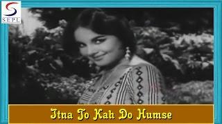 Itna To Kah Do Humse   Lata Mangeshkar, Hemant Kumar   Saheli @ Pradeep Kumar, Kalpana
