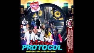 DJ DOTCOM INFRARED PROTOCOL DANCEHALL MIX APRIL   2017   EXPLICIT VERSION