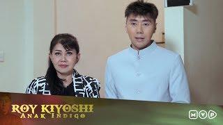 Roy Kiyoshi Anak Indigo Episode 1