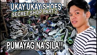 UKAY SHOES SECRET SHOP PART 2(SIKRETONG MALUPIT)