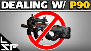HOW TO DEAL WITH P90 PLAYERS - CS:GO Guide