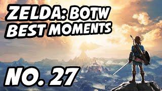 Zelda BOTW Best Moments | No. 27 | mormic, slowbeef, NarcissaWright, DreadedCone, andersonjph