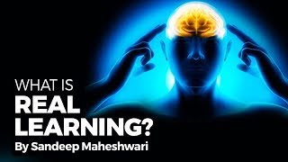 What is Real Learning? By Sandeep Maheshwari I Hindi