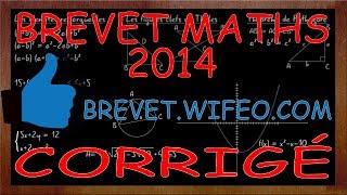 BREVET 2014 MATHS CORRIGÉ