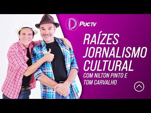 Raízes Jornalismo Cultural com Nilton Pinto e Tom Carvalho 22 08 2015