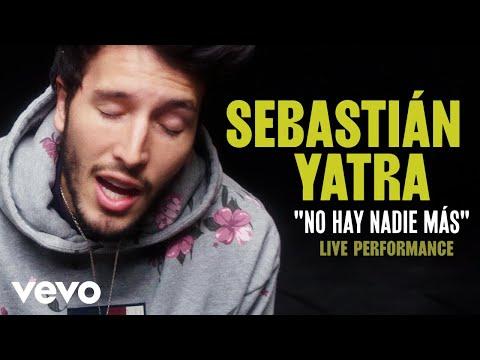 Sebastian Yatra No Hay Nadie Mas Official Performance Vevo