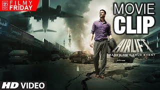 AIRLIFT MOVIE CLIPS 8 - Air India in WAR ZONE For AIR Rescue Operation